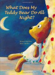 WHAT DOES MY TEDDY BEAR DO ALL NIGHT? by Bruno Hächler