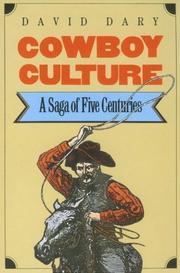 COWBOY CULTURE: A Saga of Five Centuries by David Dary