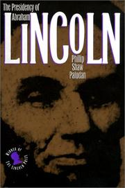 THE PRESIDENCY OF ABRAHAM LINCOLN by Phillip Shaw Paludan