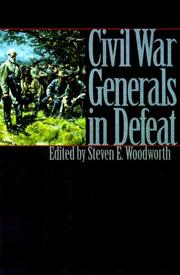 CIVIL WAR GENERALS IN DEFEAT by Steven E. Woodworth