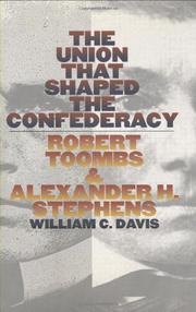 THE UNION THAT SHAPED THE CONFEDERACY by William C. Davis