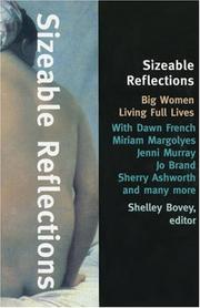 SIZABLE REFLECTIONS by Shelley Bovey
