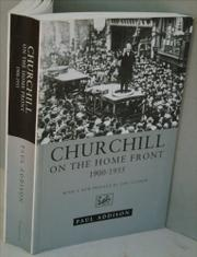 CHURCHILL ON THE HOME FRONT by Paul Addison