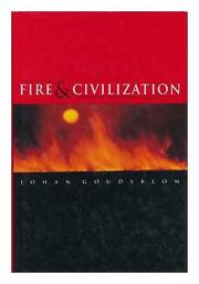 FIRE AND CIVILIZATION by Johan Goudsblom
