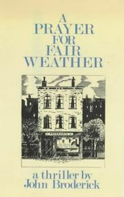 A PRAYER FOR FAIR WEATHER by John Broderick