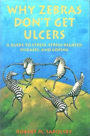 WHY ZEBRAS DON'T GET ULCERS by Robert M. Sapolsky