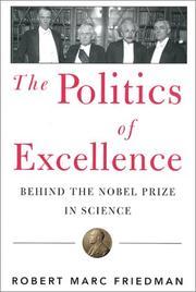 THE POLITICS OF EXCELLENCE by Robert Marc Friedman