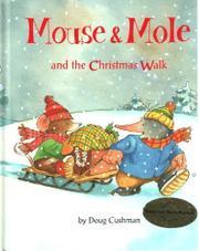 MOUSE & MOLE AND THE CHRISTMAS WALK by Doug Cushman