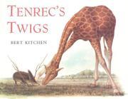 TENREC'S TWIGS by Bert Kitchen
