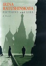 FICTIONS AND LIES by Irina Ratushinskaya