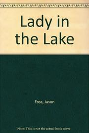 LADY IN THE LAKE by Jason Foss