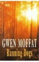 RUNNING DOGS by Gwen Moffat