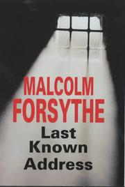 LAST KNOWN ADDRESS by Malcolm Forsythe