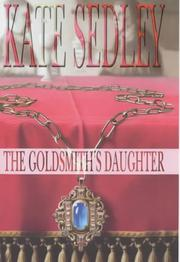 THE GOLDSMITH'S DAUGHTER by Kate Sedley