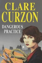 DANGEROUS PRACTICE by Clare Curzon