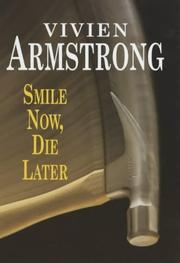SMILE NOW, DIE LATER by Vivien Armstrong