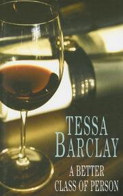 A BETTER CLASS OF PERSON by Tessa Barclay