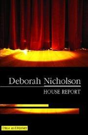 HOUSE REPORT by Deborah Nicholson