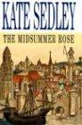 THE MIDSUMMER ROSE by Kate Sedley