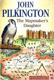 THE MAPMAKER'S DAUGHTER by John Pilkington