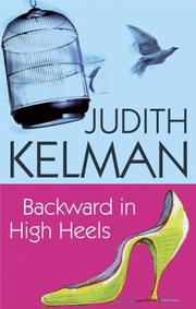 BACKWARD IN HIGH HEELS by Judith Kelman