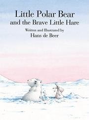 Book Cover for LITTLE POLAR BEAR AND THE BRAVE LITTLE HARE