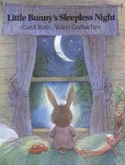 LITTLE BUNNY'S SLEEPLESS NIGHT by Carol Roth