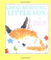 GOOD MORNING, LITTLE FOX by Marilyn Janovitz