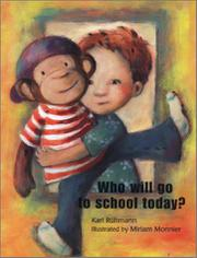 WHO WILL GO TO SCHOOL TODAY? by Karl Rühmann