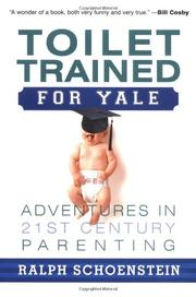 TOILET TRAINED FOR YALE by Ralph Schoenstein