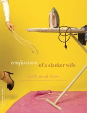 CONFESSIONS OF A SLACKER WIFE by Muffy Mead-Ferro
