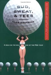 BUD, SWEAT, AND TEES by Alan Shipnuck