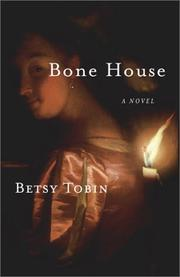 BONE HOUSE by Betsy Tobin