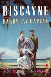 BISCAYNE by Barry Jay Kaplan