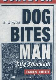 DOG BITES MAN: CITY SHOCKED! by James Duffy