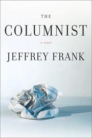 THE COLUMNIST by Jeffrey Frank