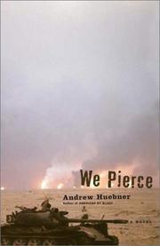WE PIERCE by Andrew Huebner
