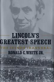 LINCOLN'S GREATEST SPEECH by Ronald C. White