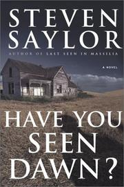 HAVE YOU SEEN DAWN? by Steven Saylor