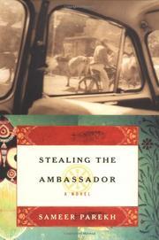 STEALING THE AMBASSADOR by Sameer Parekh
