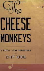 THE CHEESE MONKEYS by Chip Kidd