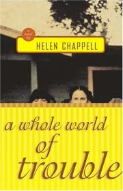A WHOLE WORLD OF TROUBLE by Helen Chappell