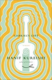 GABRIEL'S GIFT by Hanif Kureishi