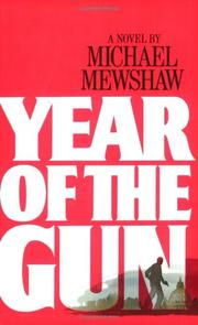 YEAR OF THE GUN by Michael Mewshaw