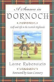 A SEASON IN DORNOCH by Lorne Rubenstein