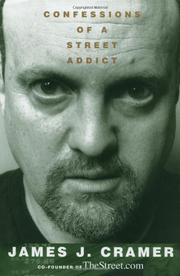 CONFESSIONS OF A STREET ADDICT by James J. Cramer