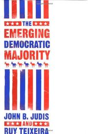 THE EMERGING DEMOCRATIC MAJORITY by John B. Judis