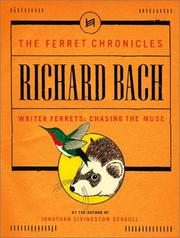 WRITER FERRETS: CHASING THE MUSE by Richard Bach