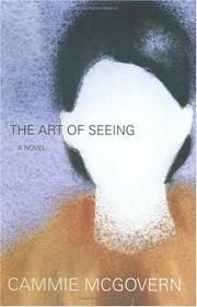 THE ART OF SEEING by Cammie McGovern