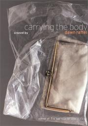 CARRYING THE BODY by Dawn Raffel